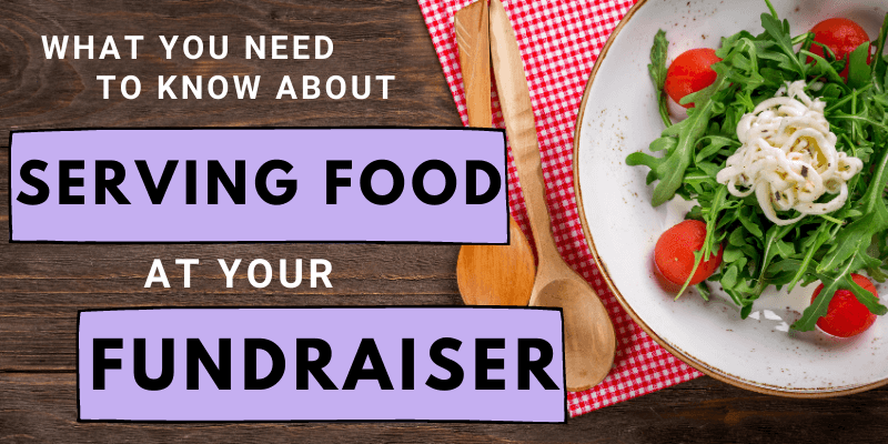 What You Need to Know About Serving Food at Your Fundraiser